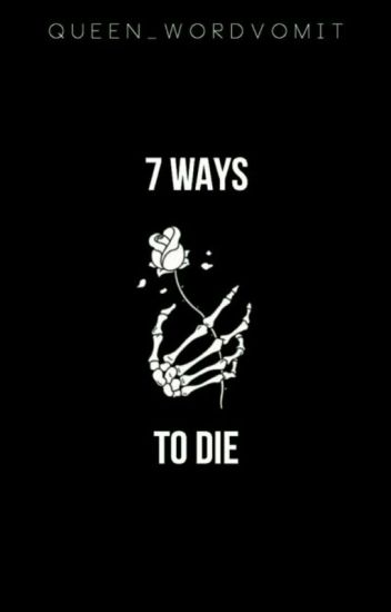 7 Ways to Die