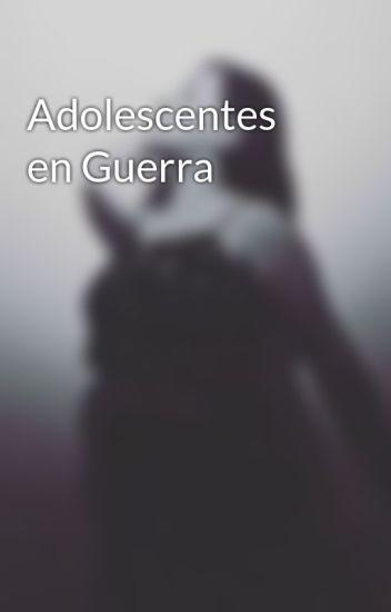 Adolescentes en Guerra