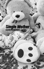 SINGLE MOTHER. JACK AVERY. by -herronsbaby