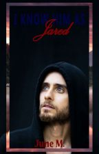 I Know Him As Jared by Fangirlinggirl10