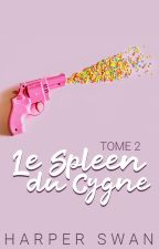 Le Spleen du Cygne - Tome 2 by miss-red-in-hell