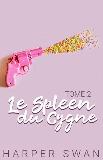 Le Spleen du Cygne - Tome 2
