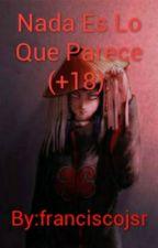 Nada Es Lo Que Parece +18? by franciscojsr