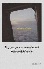 My paper aeroplanes |Ereri/Riren| by insho_