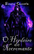 O Herdeiro do Necromante by TheBrunoCA