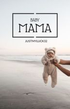 Baby Mama by justmyluck32