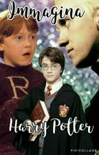 IMMAGINA HARRY POTTER  by StayPotter
