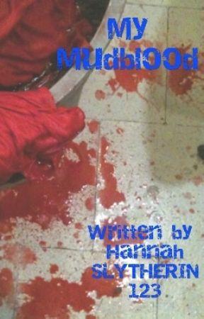 My Mudblood by Hannah_SLYTHERIN_123