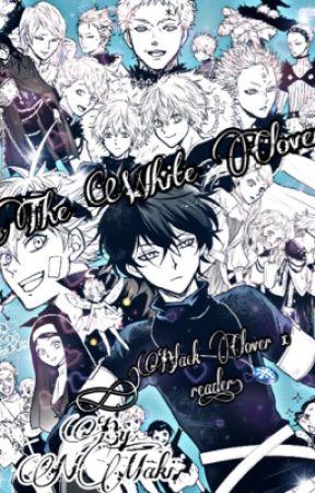 The White Clover (Black Clover x reader) by animefan8642