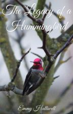 The Legacy of a Hummingbird by caseke