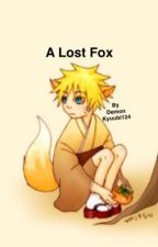 A Lost Fox  by DemonKyuubi124