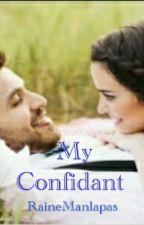 MY CONFIDANT by RaineManlapas