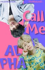 """Call Me Alpha"" » 