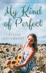 My Kind of Perfect by crossroad