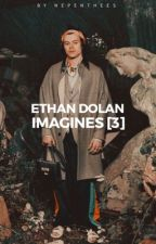 Ethan Dolan Imagines [3] by nepenthees