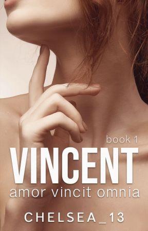 VINCENT (Book 1 of 2) ↠ Amor Vincit Omnia   ✔️   by Chelsea_13