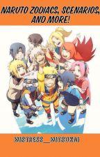 Naruto Zodiacs, Scenarios, and More! by Mistress_Mitsukai