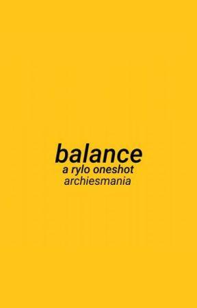 balance // reylo oneshot by archiesmania