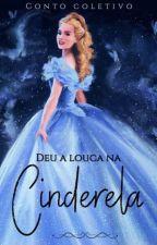 Deu a louca na Cinderela by CrazyCinderela