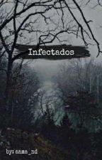 Infectados [ História Pausada ]* by SakuraAmes
