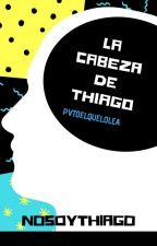 La Cabeza De Thiago by NoSoyThiago