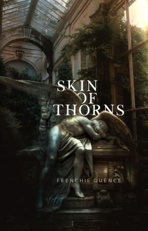 SKIN OF THORNS by frenchtongues