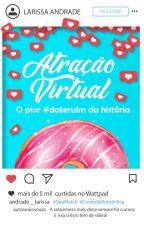 Atração Virtual  by larissa_andrade