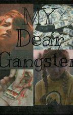 My Dear Gangster[HIATUS] by VickGodoy