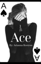 Ace by AriannaRostron