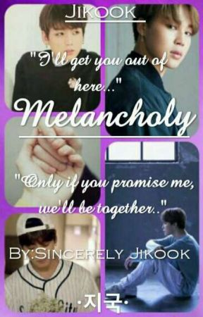 Melancholy | Jikook |  by Sincerely_Jikook