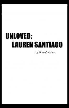 Unloved: Laurren Santiago by GreenDutches