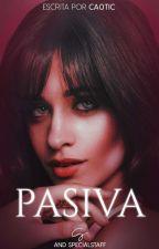 pasiva ; camren by -GAYREV0LUTION