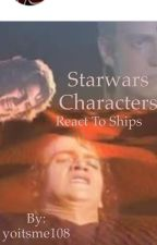 Star Wars Characters React To Ships by yoitsme108