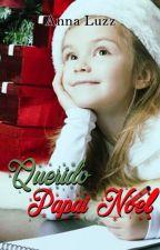 Querido Papai Noel (FINALIZADO) by AnnaLuzz1