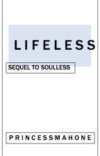 Lifeless (Sequel to Soulless - Justin Bieber Love Story / Fan Fiction) by PrincessMahone