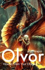 Olvor (A How to Train Your Dragon (HTTYD) fanfic) by doggydragon