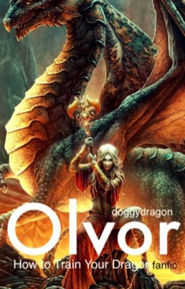 Olvor (A How to Train Your Dragon (HTTYD) fanfic)