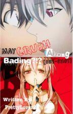May Crush Akong Bading?!?[ D O N E ] by Prettylover20
