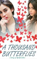 a thousand butterflies (CONCLUÍDA) by girlfriendalaur
