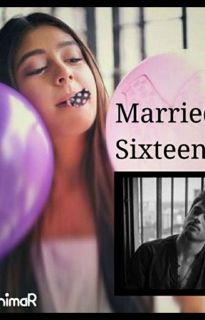 Married At Sixteen  by RidhimaR