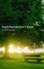 Superheroes Don't Exist by LittleLambii