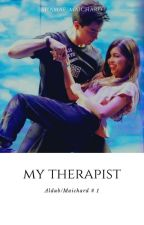 MY THERAPIST (ALDUB) by shamae_maichard
