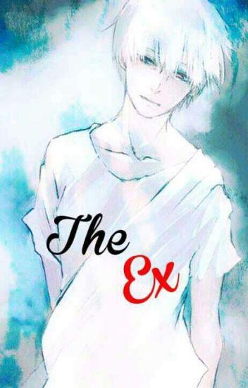 The Ex //yandere - 𝙗 𝙖 𝙢 𝙗 𝙞 - Wattpad