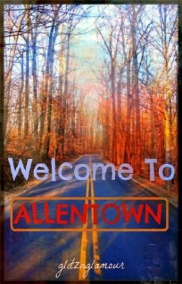 Welcome To Allentown (On Hold) by glitznglamour