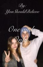 One and Only (Justin Bieber FanFic) by YouShouldBelieve