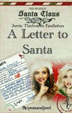 A Letter to Santa (Jerrie Thirlwards Christmas Short Story) Little Mix by pezzandjeed