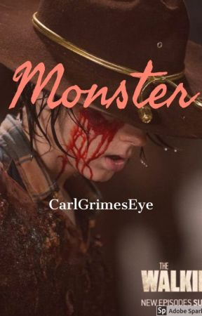 Monster // CARL GRIMES by carlgrimeseye