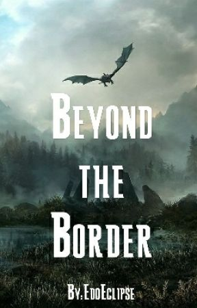 Beyond the Border  by EdoEclipse