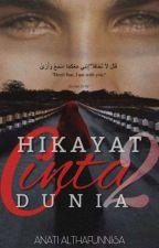 HIKAYAT CINTA DUA DUNIA by Anati_Althafunnisa