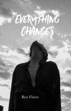 Everything Changes by Iwish____